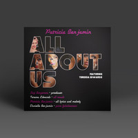 Patricia Benjamin & Teressa Edwards - All About Us
