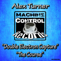 Alex Turner - Double Electron Capture / The Course