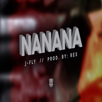 J-Fly - NaNaNa (Explicit)