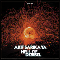 Akif Sarıkaya - Hell Of Desibel