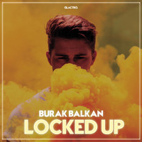 Burak Balkan - Locked Up