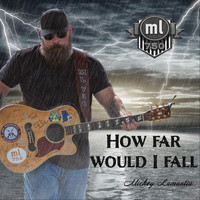 Mickey Lamantia - How Far Would I Fall (Explicit)