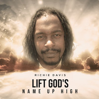 Richie Davis - Lift God's Name up High
