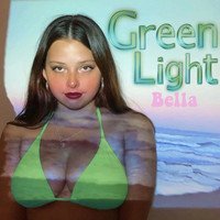 Bella - Green Light