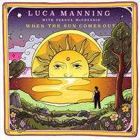 Luca Manning - When the Sun Comes Out
