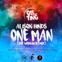 Alison Hinds - One Man (Ole Ting Riddim) (One Woman Remix)