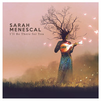 Sarah Menescal - I'll Be There for You