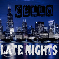 Cello - Late Nights (Explicit)