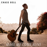 Chase Bell - Make Me Come Alive