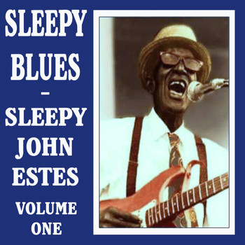 Sleepy John Estes - Sleepy Blues, Vol. 1