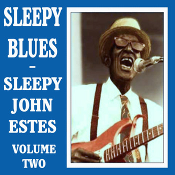 Sleepy John Estes - Sleepy Blues, Vol. 2