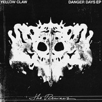 Yellow Claw - Danger Days (The Remixes)