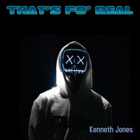 Kenneth Jones - That's Fo' Real