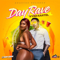 Vybz Kartel - Day Rave (Drop Dem Riddim [Explicit])