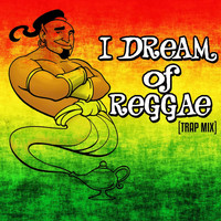 Reggae DJ Collective & Trap Music All-Stars - I Dream of Reggae (Trap Mix)