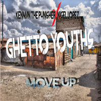 Kenman The Punisher feat. Nigel Lopez - Ghetto Youths Move Up