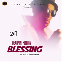 2kee - Disappointment da Blessing