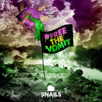 Snails - #FREETHEVOMIT