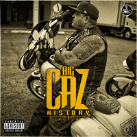 Big Caz - History (Explicit)