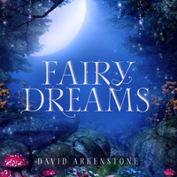 David Arkenstone - Fairy Dreams