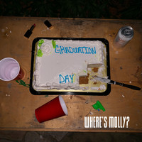 Where's Molly? - Graduation Day (Explicit)