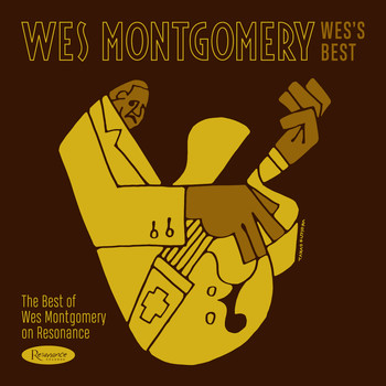 Wes Montgomery - Wes's Best: The Best of Wes Montgomery on Resonance