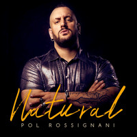 Pol Rossignani - Natural