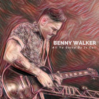 Benny Walker - All Ya Gotta Do Is Call