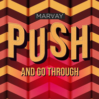 Marvay - Push and Go Through