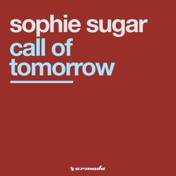 Sophie Sugar - Call Of Tomorrow