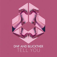 DNF and Bluckther - Tell You