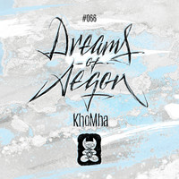 KhoMha - Dreams Of Aegon