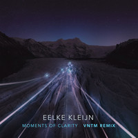 Eelke Kleijn - Moments Of Clarity (VNTM Remix)