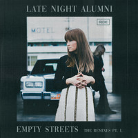 Late Night Alumni - Empty Streets (The Remixes Pt. 1)