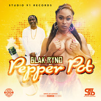Blak Ryno - Pepper Pot (Explicit)