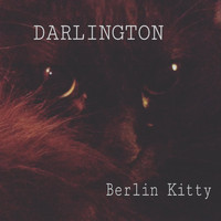 Darlington - Berlin Kitty (Explicit)