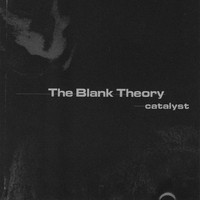 The Blank Theory - Catalyst