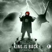 Snails - King Is Back