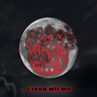 Black Moon - Creep Wit Me (Explicit)