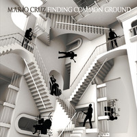Mario Cruz - Finding Common Ground