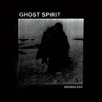 Ghost Spirit - Hourglass