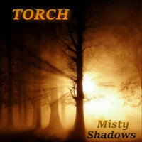 Torch - Misty Shadows