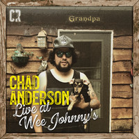 Chad Anderson - Live From Wee Johnny's (Explicit)