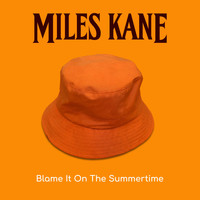 Miles Kane - Blame It On The Summertime (Explicit)