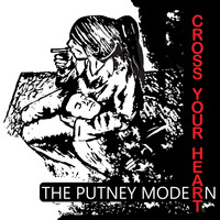 The Putney Modern - Cross Your Heart