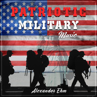 Alexander Ehm - Patriotic Military Music