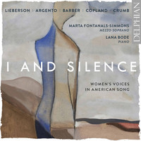 Marta Fontanals-Simmons / Lana Bode - I and Silence: Women's Voices in American Song