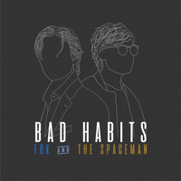 Fox and the Spaceman - Bad Habits