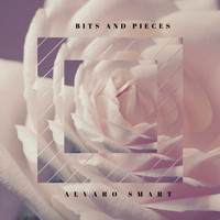 Alvaro Smart - Bits and Pieces