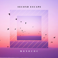 Monococ - Second Escape